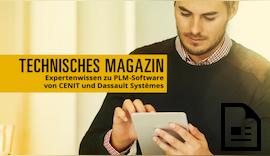 Technisches Magazin: Expertentipps zur PLM-Software von CENIT und Dassault Systèmes