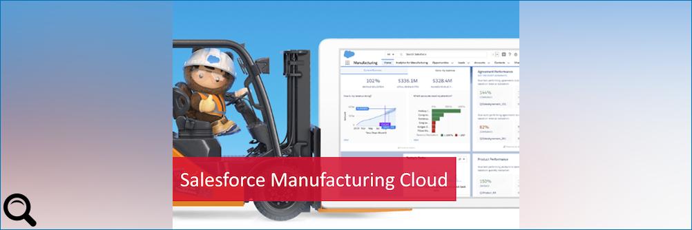 Salesforce präsentiert: Die Manufacturing Cloud
