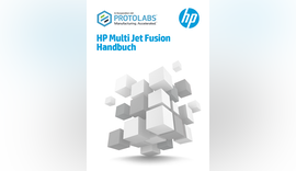 Experten-Tipps für die Praxis – 3DDruck mit MJF - neues Handbuch zum optimierten Produkt
