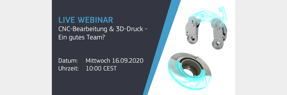 Webinar: CNC-Bearbeitung & 3D-Druck – Ein gutes Team?