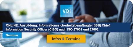 Ausbildung: Informationssicherheitsbeauftragter (ISB) Chief Information Security Officer (CISO) nach ISO 27001 und 27002
