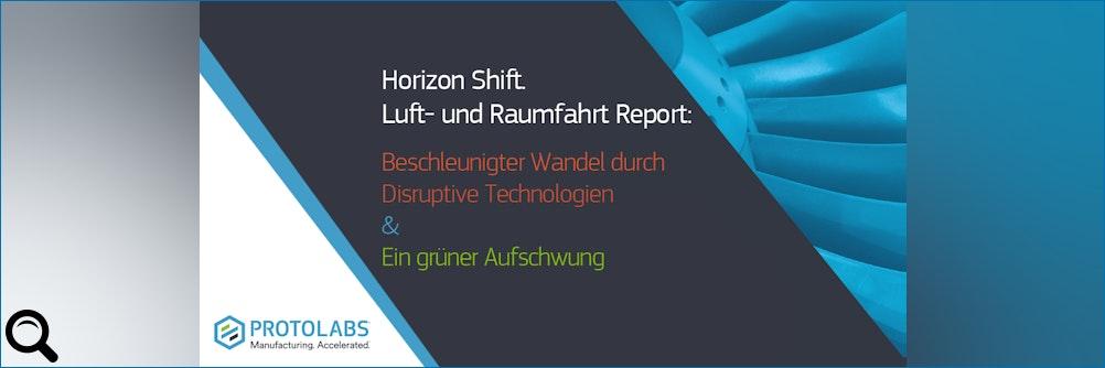 #Horizon Shift: #Protolabs Luft- und Raumfahrtstudie jetzt als kommentierte Komplettfassung erhältlich!