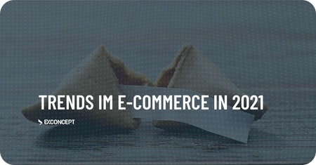 Die Trends im E-Commerce 2021