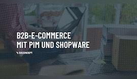 #B2B-E-Commerce mit #PIM und #Shopware-Shop
