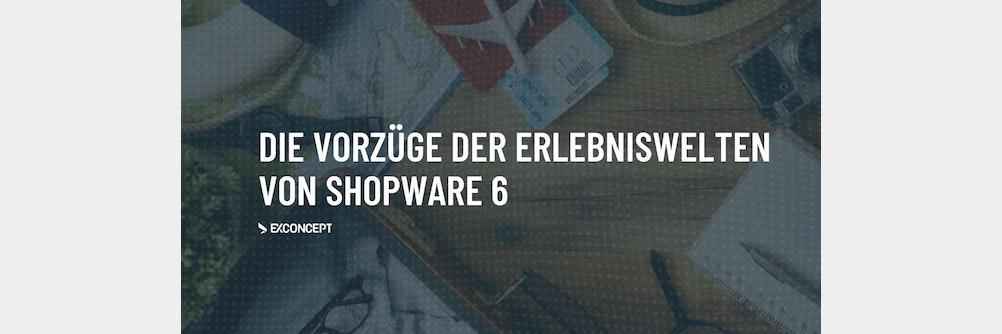 Die Vorzüge der #Shopware6 #Erlebniswelten