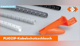PLIOZIP-Kabelschutzschlauch: schnelle und innovative Installation