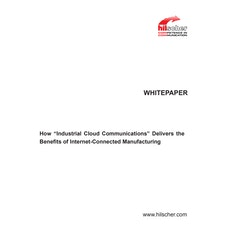 """WHITEPAPERHow """"Industrial Cloud Communications"""" Delivers the Benefits of Internet-Connected Manufact"""