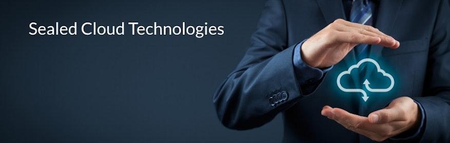 Sealed Cloud Technologies