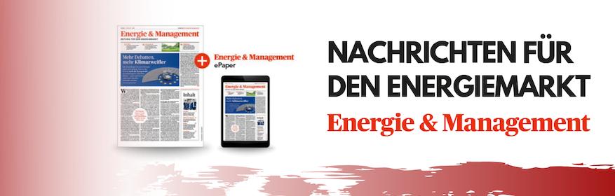 Energie & Management - Medien für die Energiewirtschaft