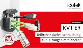 IP66/IP68 Kabelverschraubung KVT-ER für Leitungen mit Stecker   Montage   icotek