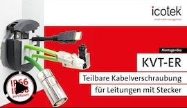 IP66/IP68 Kabelverschraubung KVT-ER für Leitungen mit Stecker | Montage | icotek