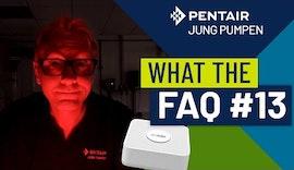 What The FAQ 13: Smarte Pumpen und Hebeanlagen