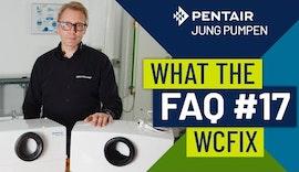 What The FAQ  17: Kleinhebeanlage WCFix Plus und WCfix 260 selber reinigen und Filter wechseln