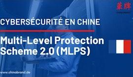 Cybersécurité en Chine: Multi-Level Protection Scheme 2.0 (MLPS)