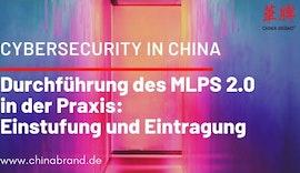 Multi Level Protection Scheme China: Durchführung des MLPS 2.0 in der Praxis