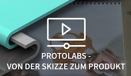Proto Labs: Von der Skizze zum Produkt